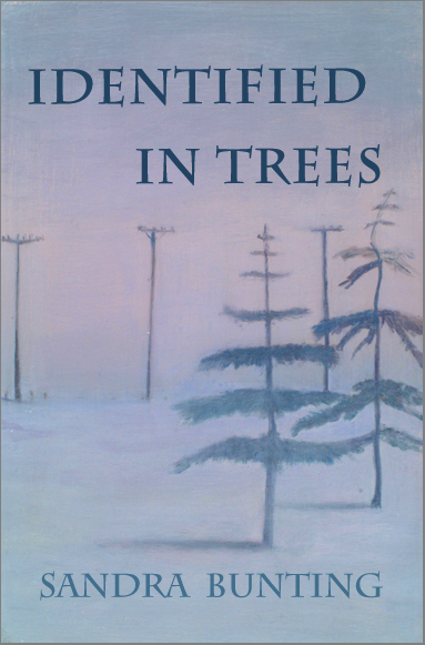 Identified In Trees: poetry by Sandra Bunting